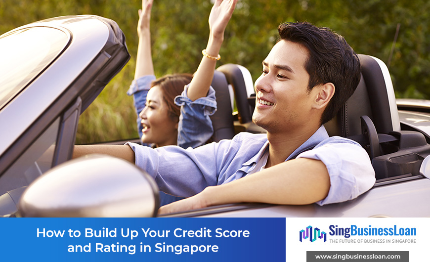 How to Build Up Your Credit Score and Rating in Singapore