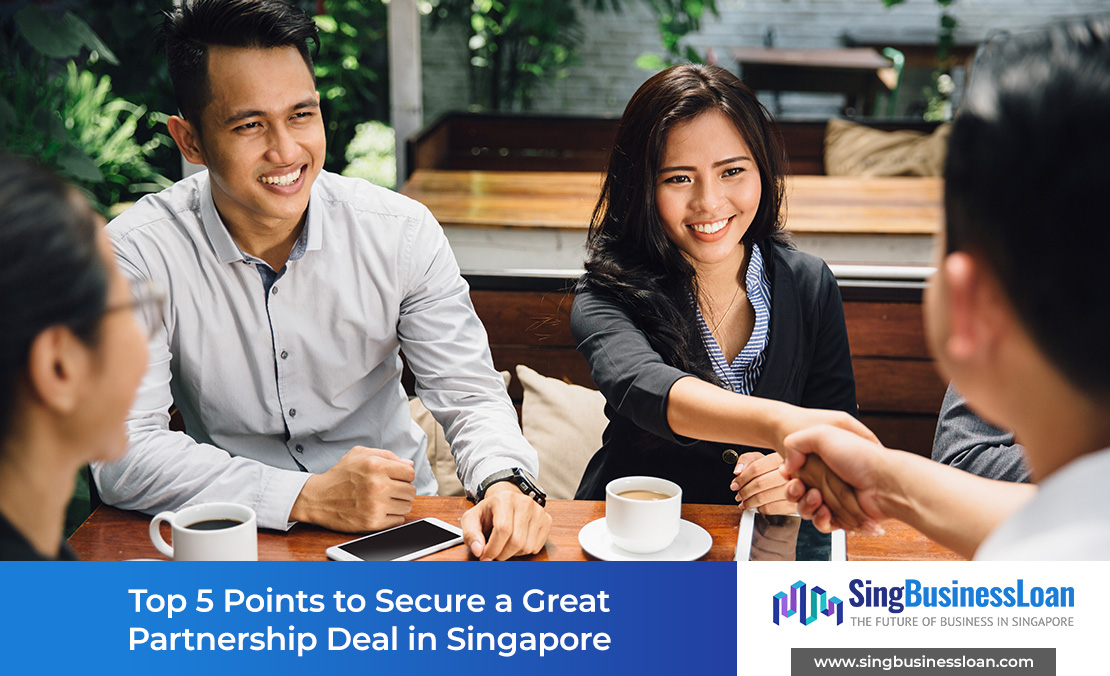 Top 5 Points to Secure a Great Partnership Deal in Singapore