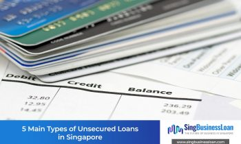 5 Main Types of Unsecured Loans in Singapore (2020 Update)