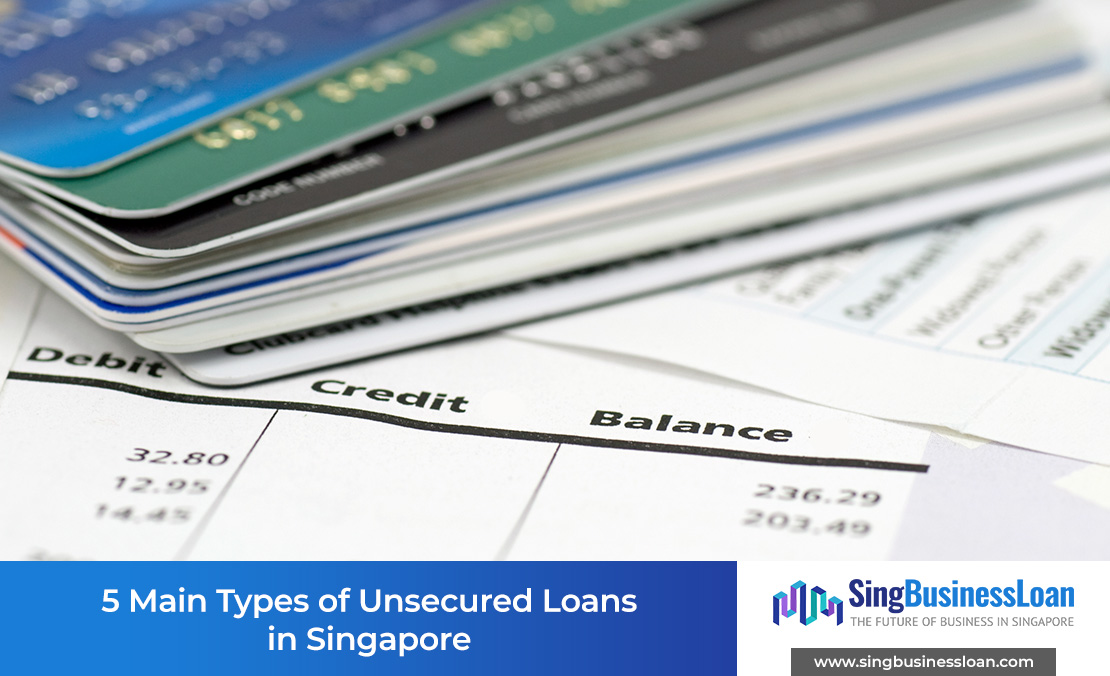 5 Main Types of Unsecured Loans in Singapore