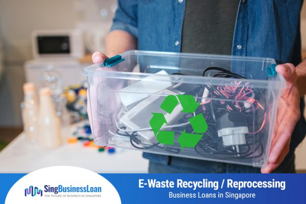 E-Waste Recycling Reprocessing Business Loan SingBusiness Loan